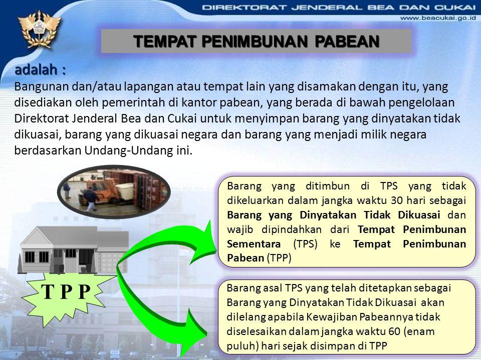 TEMPAT PENIMBUNAN SEMENTARA Penimbunan diperuntukkan bagi barang impor atau barang ekspor sementara menunggu pengeluaran atau pemuatannya Peti kemas a
