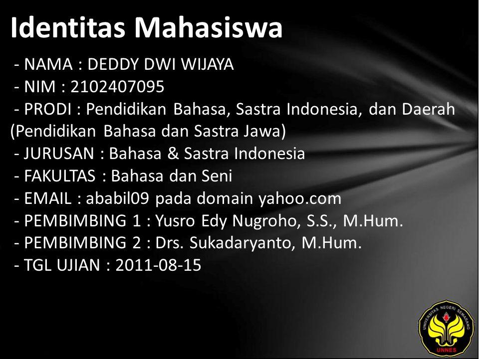 Identitas Mahasiswa - NAMA : DEDDY DWI WIJAYA - NIM : 2102407095 - PRODI : Pendidikan Bahasa, Sastra Indonesia, dan Daerah (Pendidikan Bahasa dan Sast