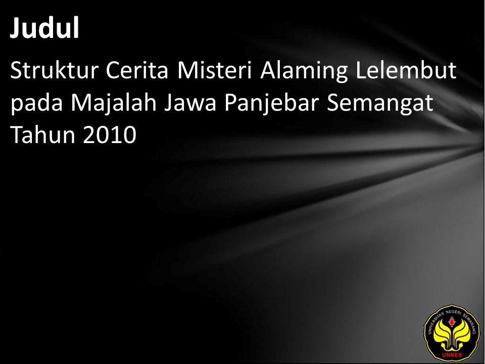Judul Struktur Cerita Misteri Alaming Lelembut pada Majalah Jawa Panjebar Semangat Tahun 2010