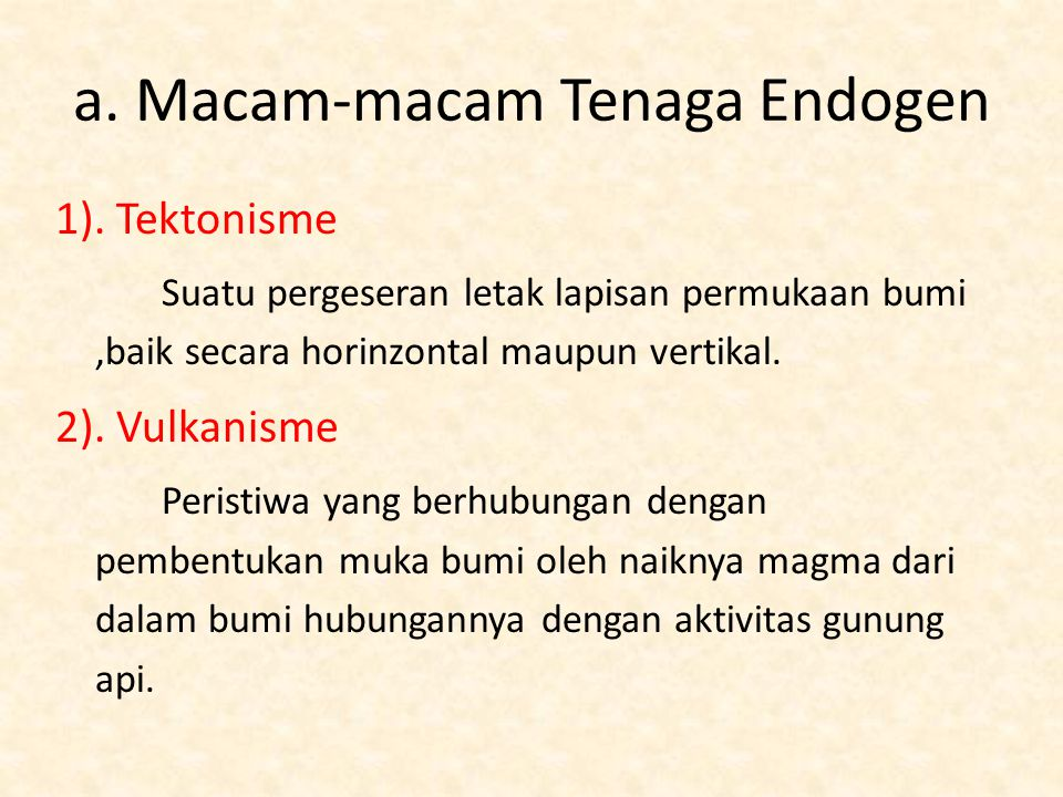 2.Tenaga Eksogen Tenaga Eksogen adalah tenaga yang berasal dari luar bumi.