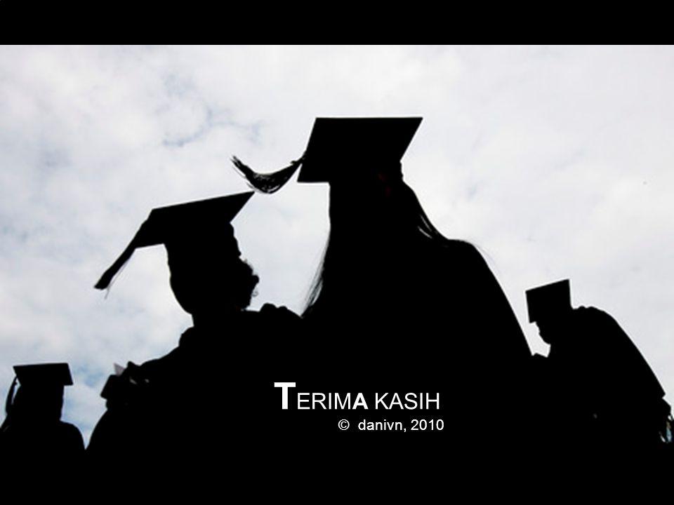 T ERIMA KASIH © danivn, 2010