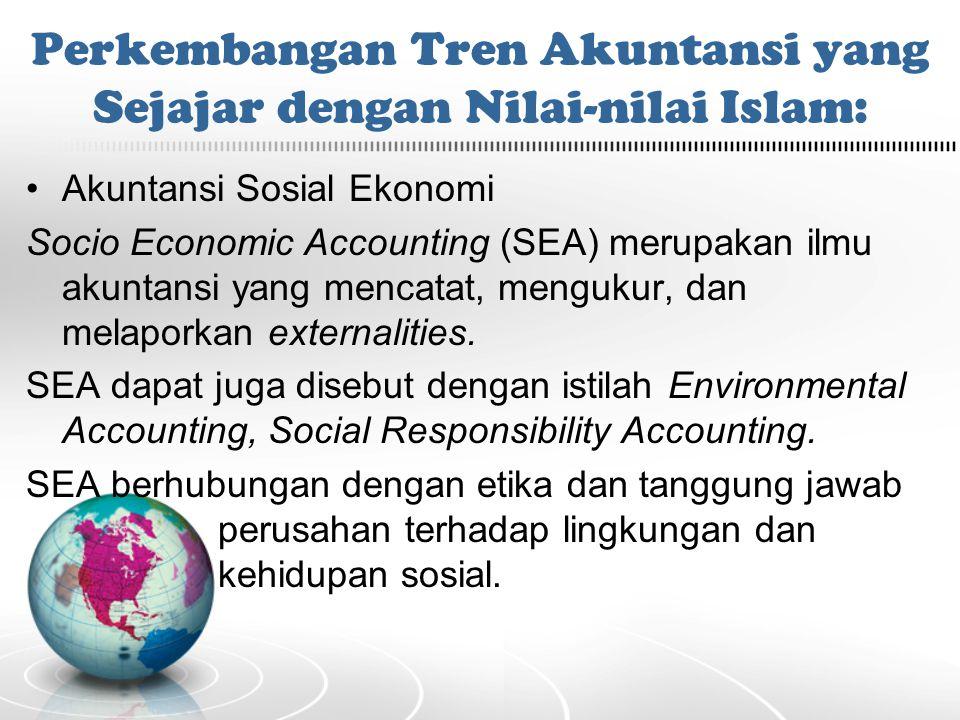 Akuntansi Sosial Ekonomi Socio Economic Accounting (SEA) merupakan ilmu akuntansi yang mencatat, mengukur, dan melaporkan externalities. SEA dapat jug