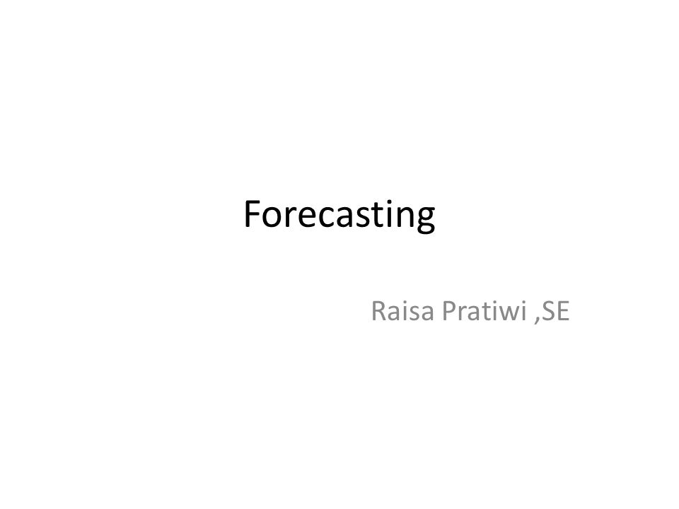 Forecasting Raisa Pratiwi,SE