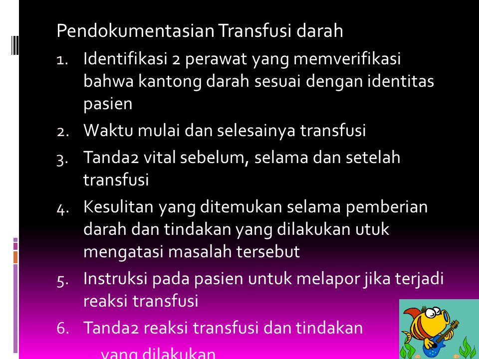 Pendokumentasian Transfusi darah 1.
