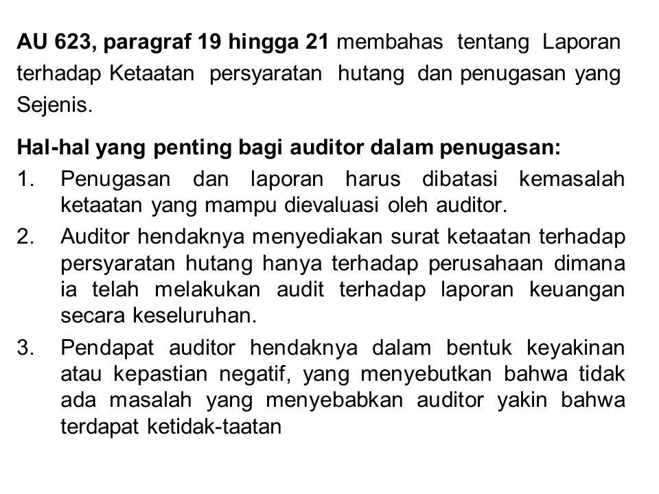 AU 623, paragraf 19 hingga 21 membahas tentang Laporan terhadap Ketaatan persyaratan hutang dan penugasan yang Sejenis. Hal-hal yang penting bagi audi