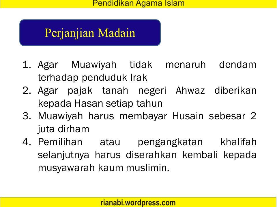 Berakhirnya pemerintahan Khulafaur Rasyidin Konflik Hasan-Husein vs Muawiyah Konflik semenjak wafatnya Utsman bin Affan Terbunuhnya Ali bin Abi Thalib