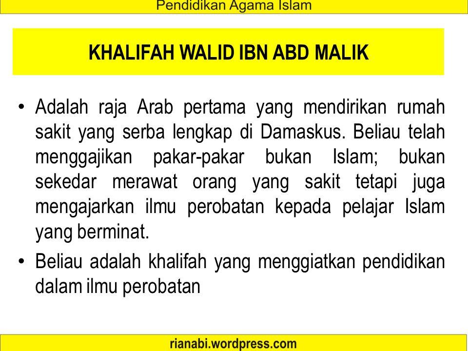 KHALIFAH UMAR IBN ABDUL AZIZ Melaksanakan perintah dan ajaran Al-Quran serta Hadis dalam setiap bidang pemerintahan Menghapuskan penyelewengan / kemun