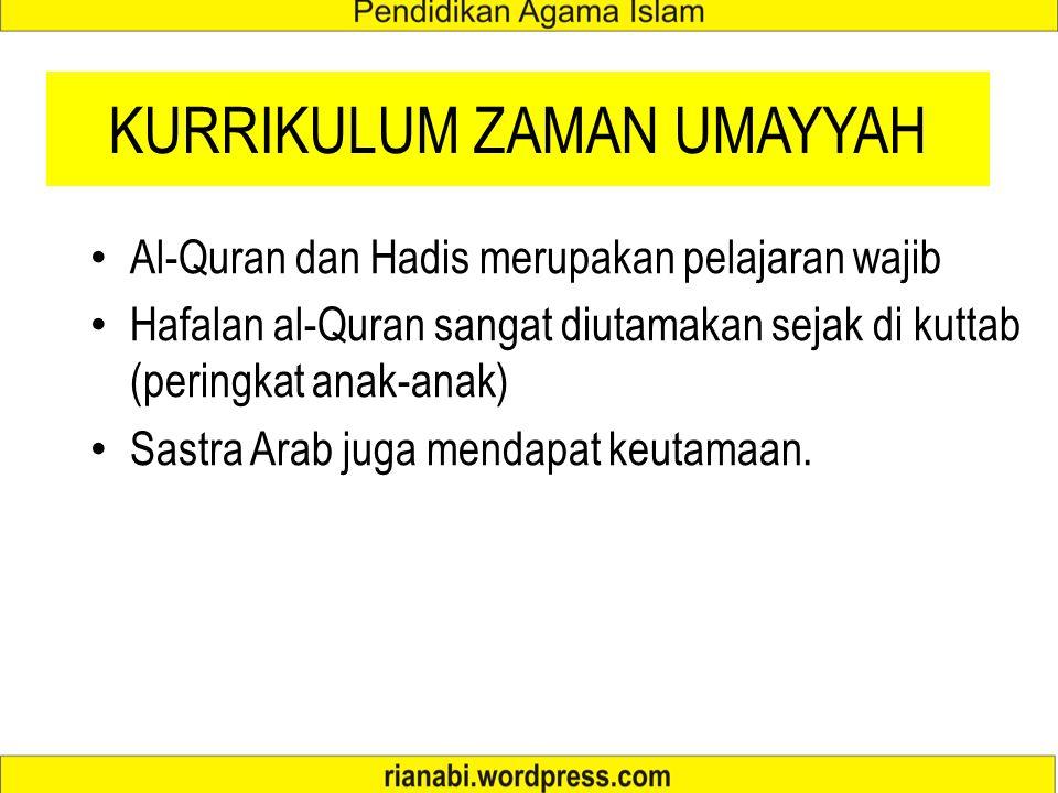 GELAR PENDIDIK ISLAM ZAMAN UMAYYAH Muallim – guru yang mengajar anak-anak Muaddib – private tutor Mudarris – guru mengajar di madrasah Ustadz – asal k