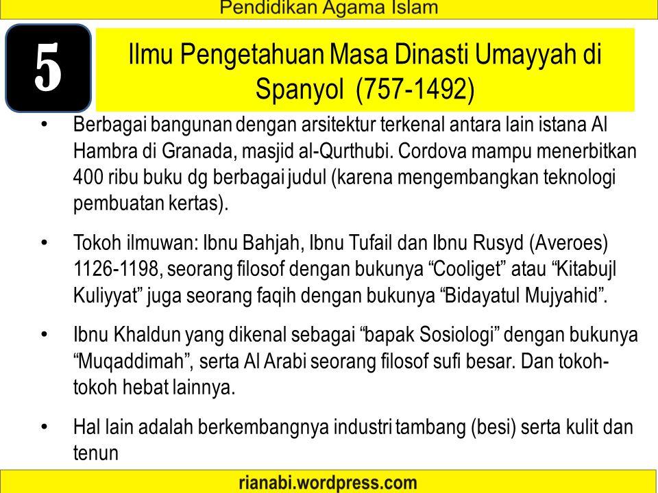 Ilmu Pengetahuan Masa Dinasti Abasiyah (750- 1258), +- 5 Abad. Ada Bab Tersendiri 4