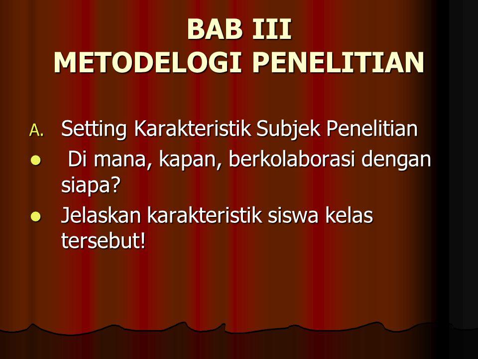 BAB III METODELOGI PENELITIAN A.