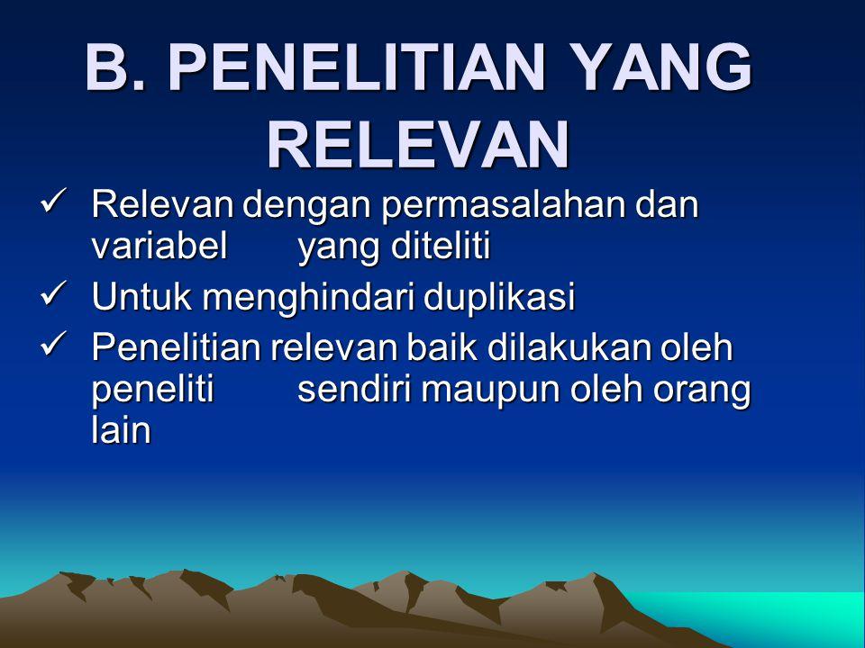 B. PENELITIAN YANG RELEVAN Relevan dengan permasalahan dan variabel yang diteliti Relevan dengan permasalahan dan variabel yang diteliti Untuk menghin