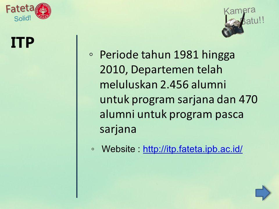 Fateta Solid! ◦Periode tahun 1981 hingga 2010, Departemen telah meluluskan 2.456 alumni untuk program sarjana dan 470 alumni untuk program pasca sarja