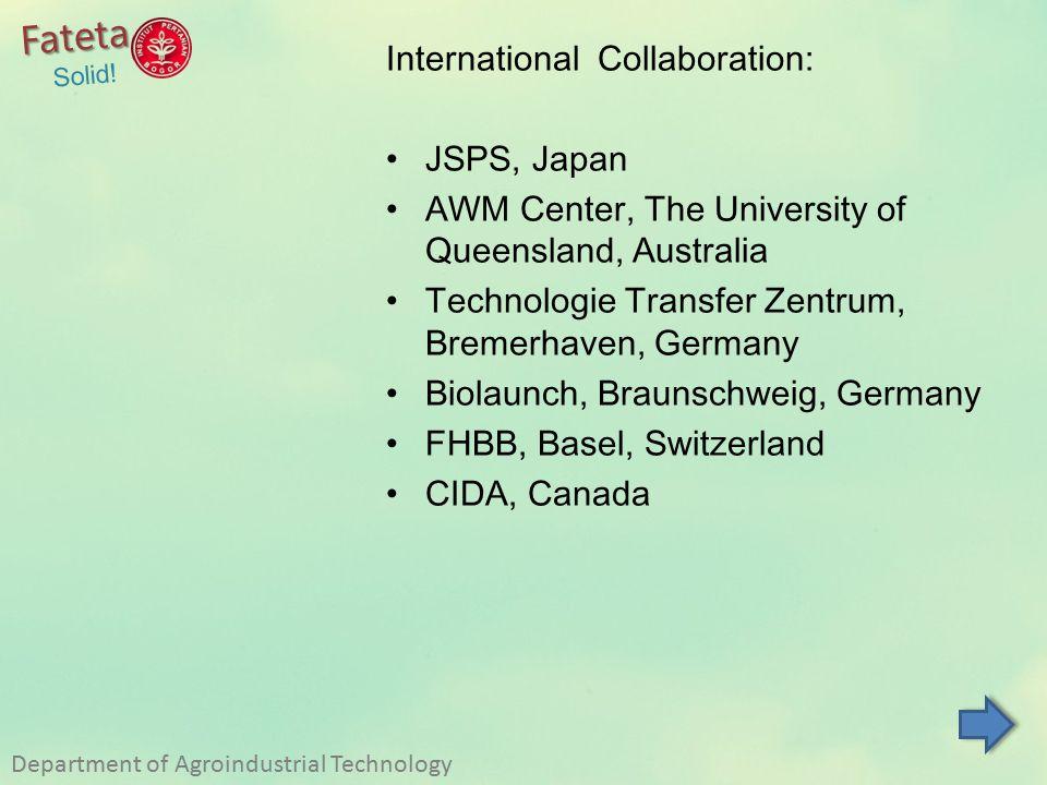 International Collaboration: JSPS, Japan AWM Center, The University of Queensland, Australia Technologie Transfer Zentrum, Bremerhaven, Germany Biolau