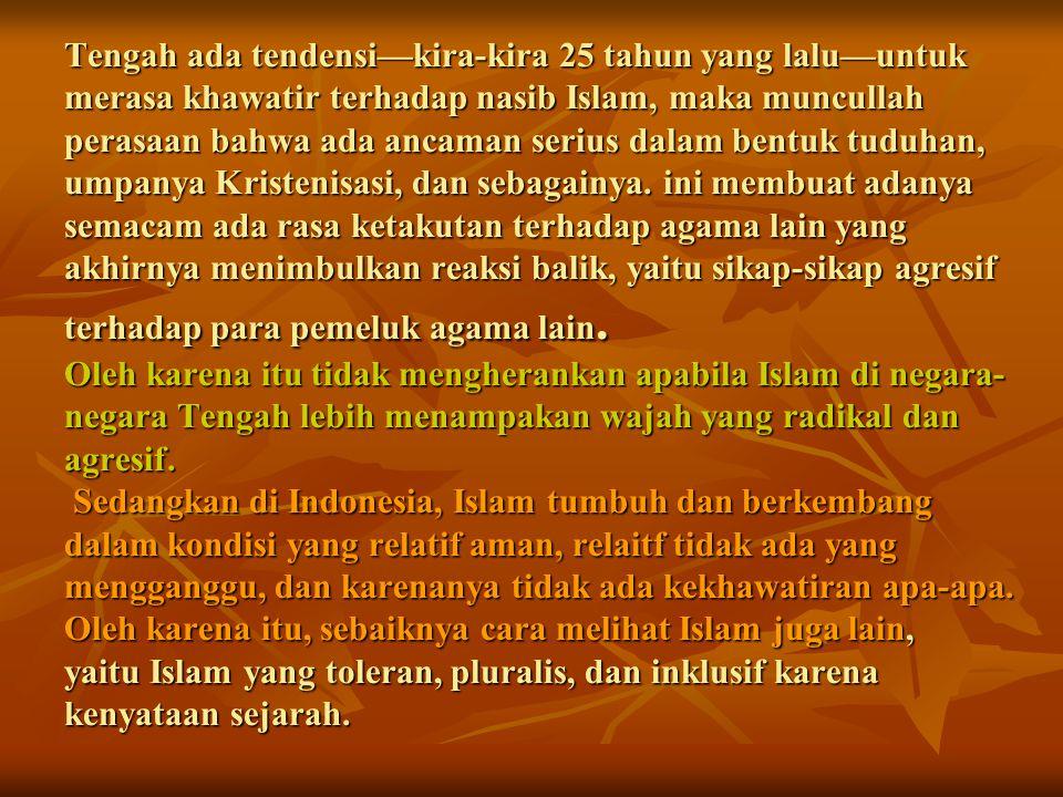 SEBAB-SEBAB TERJADINYA PENDANGKALAN AGAMA aaaakibata dari prosesm pendidikan dan dakwah Islam-- cenderung bersifat memusuhi, mencurigai; ttttidak mau mengerti agama lain; ssssedang mengalami transisi; IIIIslam telah menjadi ajang kepentingan politik dan bendera politik kkkkepentingan Islam diletakkan dalam kepentingan yang eksklusif