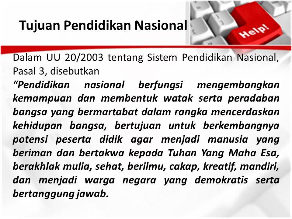 Visi dan Misi Pendidikan Nasional 1.Mengupayakan perluasan dan pemerataan kesempatan memperoleh pendidikan yang bermutu bagi seluruh rakyat Indonesia;