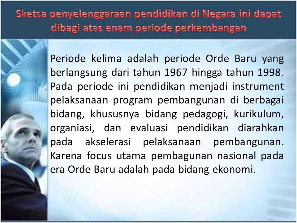 Periode keempat adalah periode Orde Lama yang berlangsung dari tahun 1945 hungga tahun 1966. Pada periode ini kegiatan pendidikan di tanah air lebih m