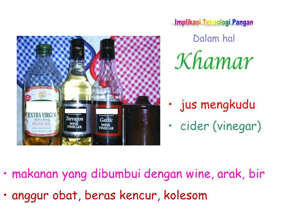 Dalam hal jus mengkudu cider (vinegar) makanan yang dibumbui dengan wine, arak, bir anggur obat, beras kencur, kolesom