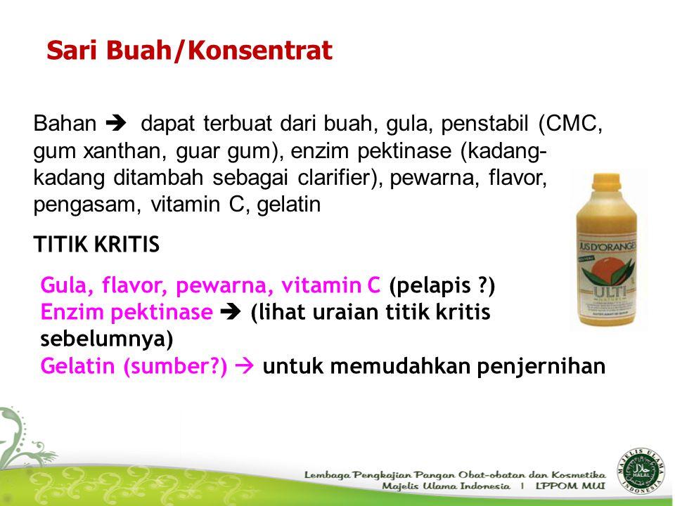 Sari Buah/Konsentrat Bahan  dapat terbuat dari buah, gula, penstabil (CMC, gum xanthan, guar gum), enzim pektinase (kadang- kadang ditambah sebagai c