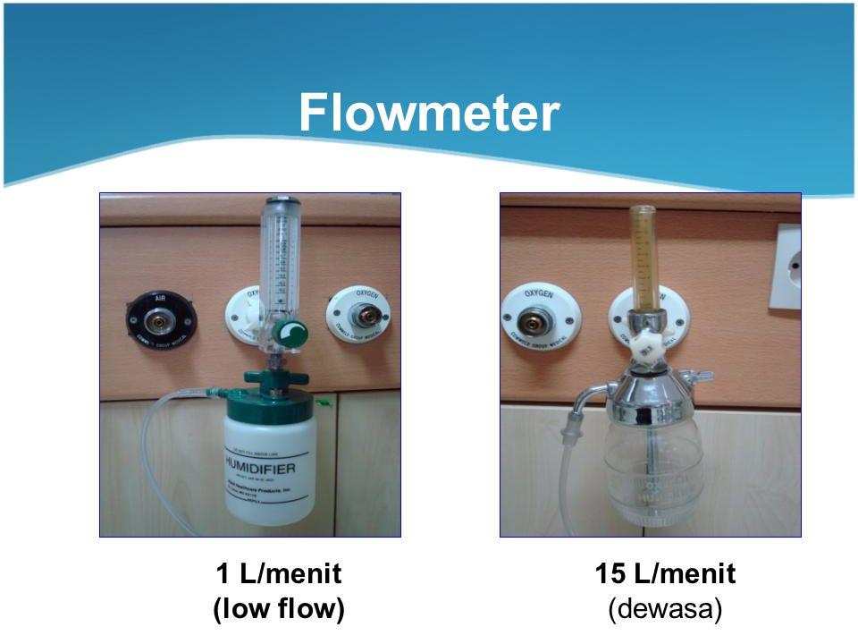 Flowmeter 1 L/menit (low flow) 15 L/menit (dewasa) VS