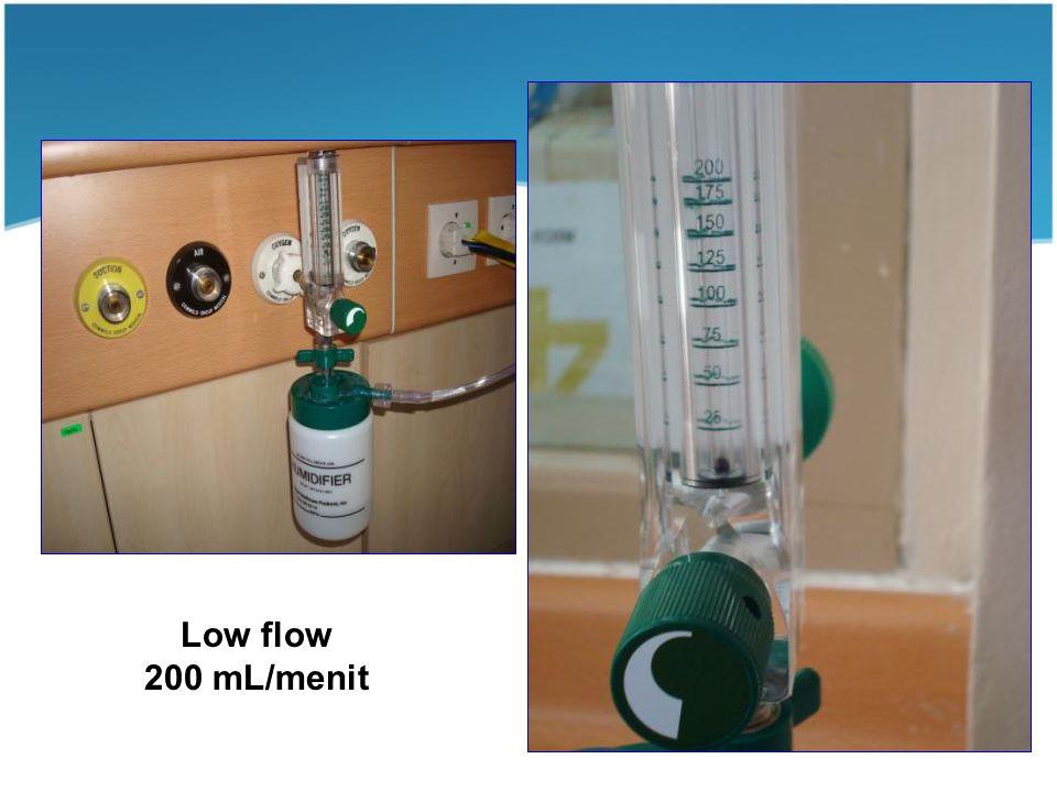 60 200 mL /menit (low flow) Low flow 200 mL/menit