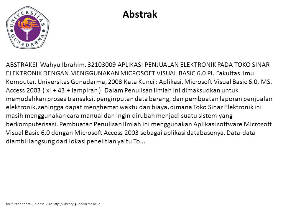 Abstrak ABSTRAKSI Wahyu Ibrahim. 32103009 APLIKASI PENJUALAN ELEKTRONIK PADA TOKO SINAR ELEKTRONIK DENGAN MENGGUNAKAN MICROSOFT VISUAL BASIC 6.0 PI. F