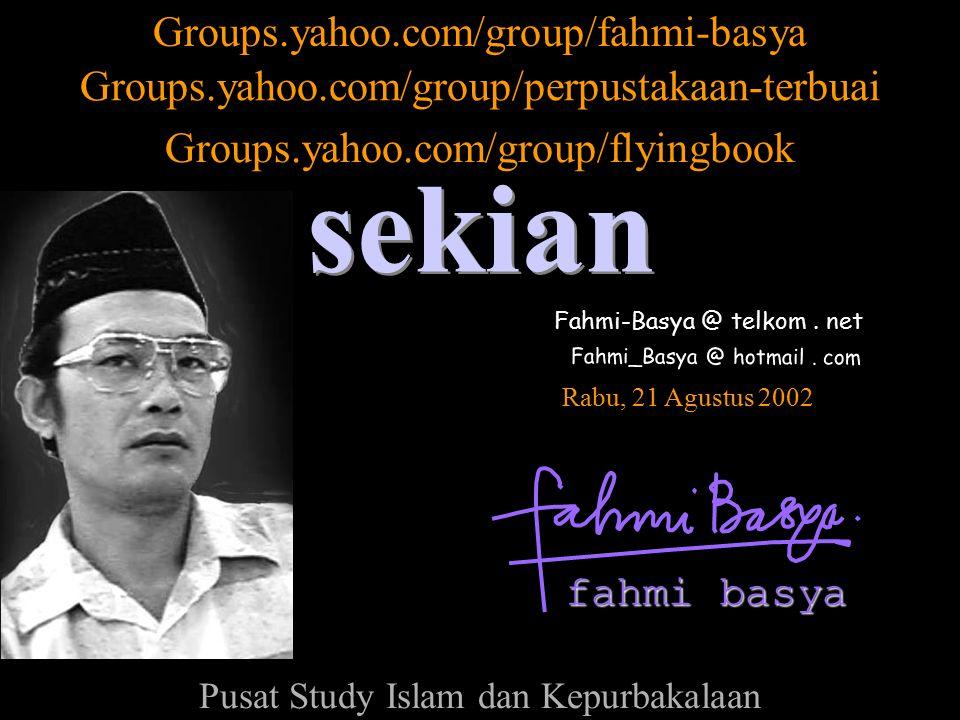 Fahmi-Basya @ telkom. net fahmi basya Fahmi_Basya @ hotmail. com sekian Rabu, 21 Agustus 2002 Groups.yahoo.com/group/fahmi-basya Groups.yahoo.com/grou