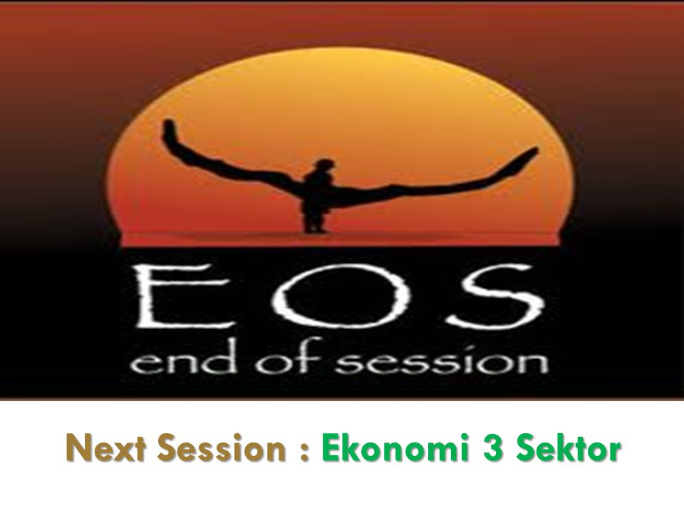 Next Session : Ekonomi 3 Sektor