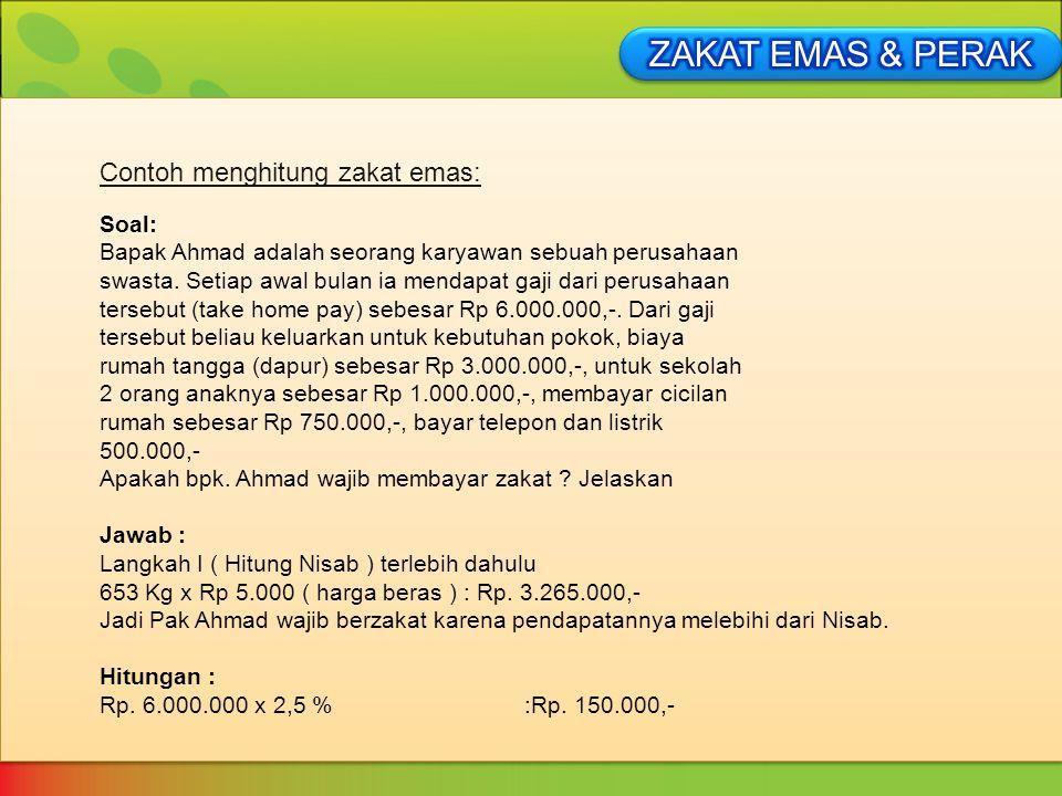 Soal: Bapak Ahmad adalah seorang karyawan sebuah perusahaan swasta. Setiap awal bulan ia mendapat gaji dari perusahaan tersebut (take home pay) sebesa