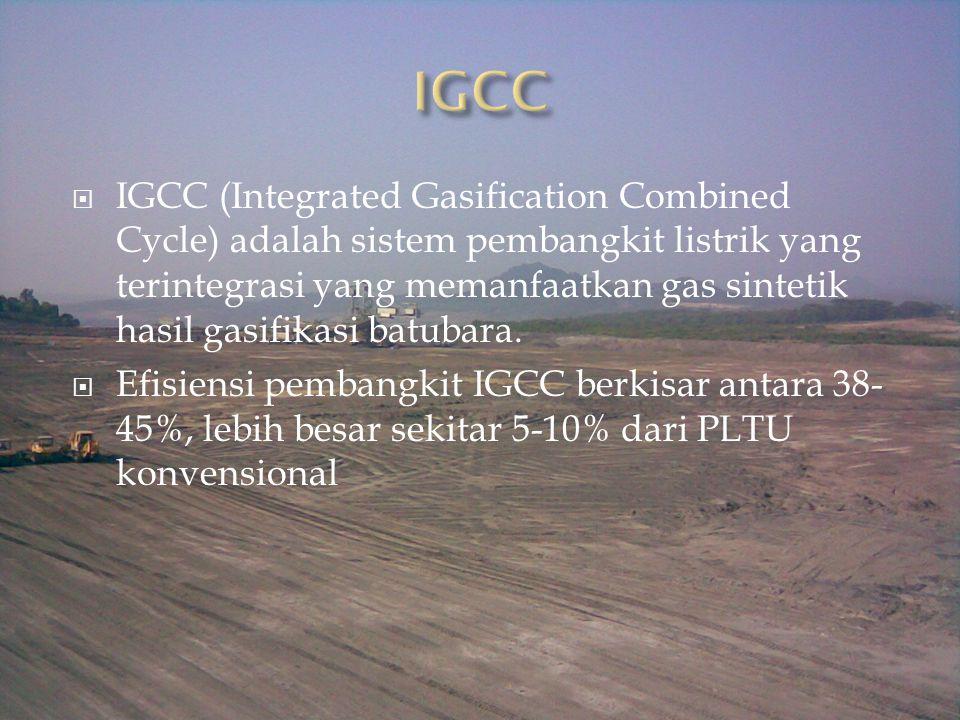  IGCC (Integrated Gasification Combined Cycle) adalah sistem pembangkit listrik yang terintegrasi yang memanfaatkan gas sintetik hasil gasifikasi bat