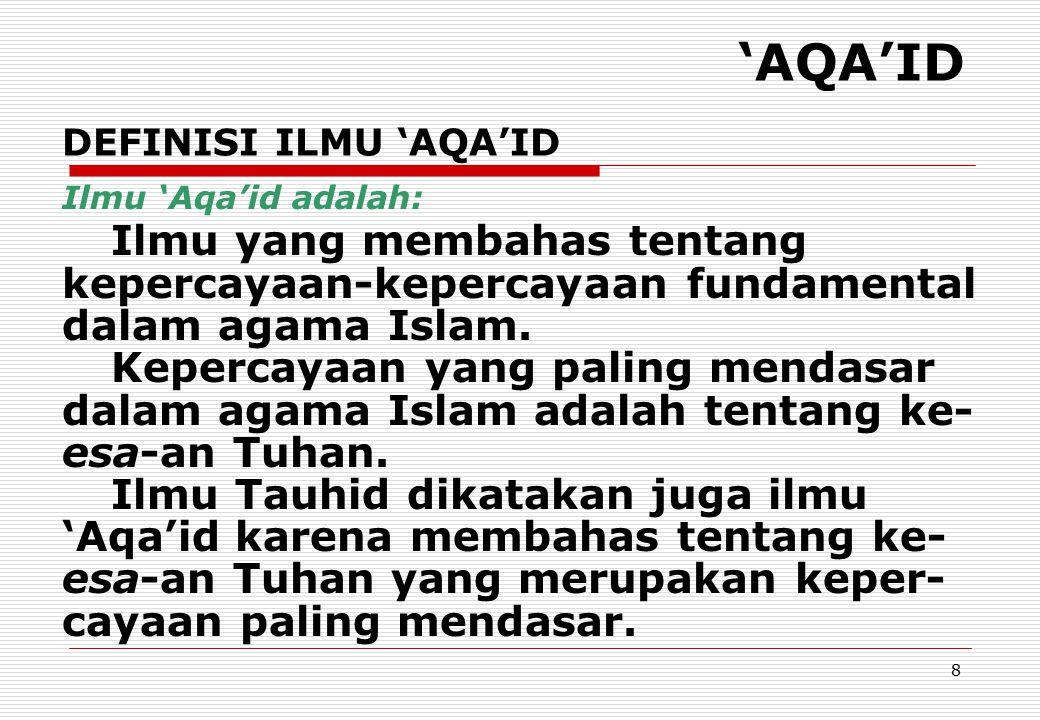 19 Kemampuan AKAL dan Konsep IMAN Mu ' tazilah: Kewajiban mengetahui Tuhan dapat diketahui akal = Iman tidak berarti tashdiq, iman tidak pasif tetapi aktif.