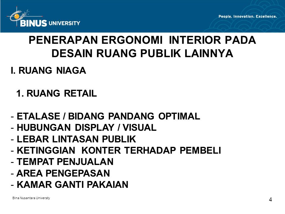 Bina Nusantara University 5 PENERAPAN ERGONOMI INTERIOR PADA DESAIN RUANG PUBLIK LAINNYA I.