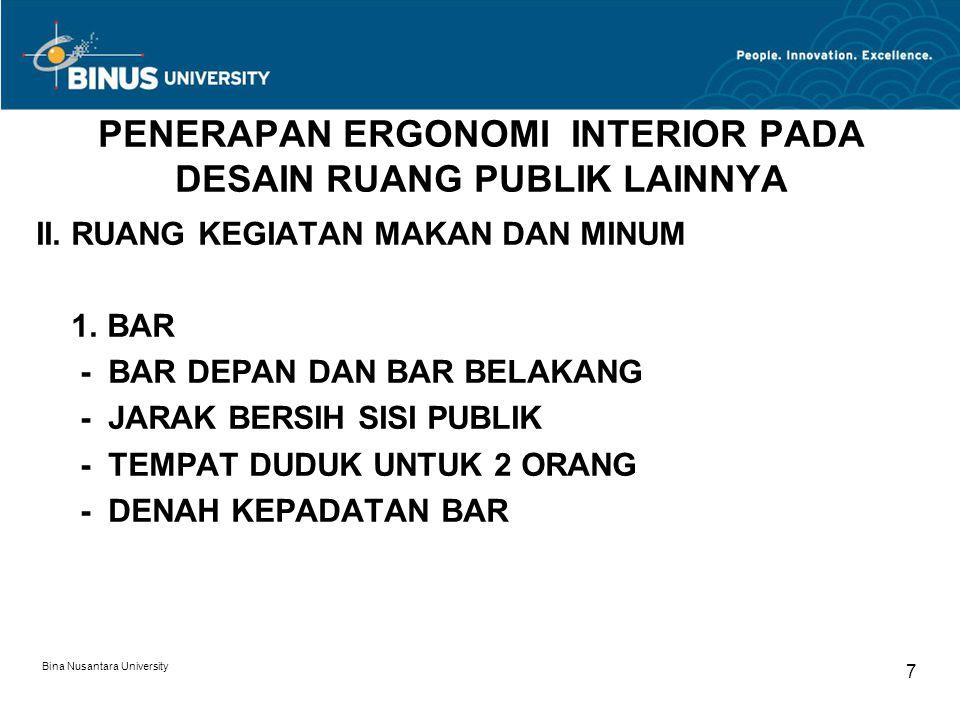 Bina Nusantara University 7 PENERAPAN ERGONOMI INTERIOR PADA DESAIN RUANG PUBLIK LAINNYA II. RUANG KEGIATAN MAKAN DAN MINUM 1. BAR - BAR DEPAN DAN BAR