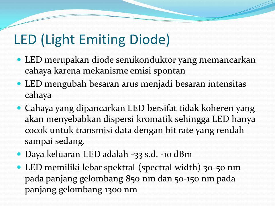 LED (Light Emiting Diode) LED merupakan diode semikonduktor yang memancarkan cahaya karena mekanisme emisi spontan LED mengubah besaran arus menjadi b