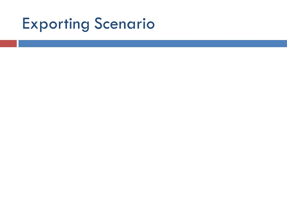 Exporting Scenario