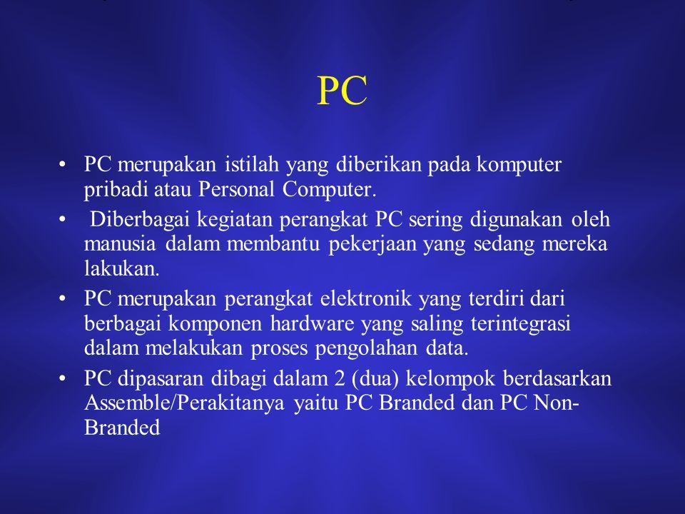 PC PC merupakan istilah yang diberikan pada komputer pribadi atau Personal Computer. Diberbagai kegiatan perangkat PC sering digunakan oleh manusia da