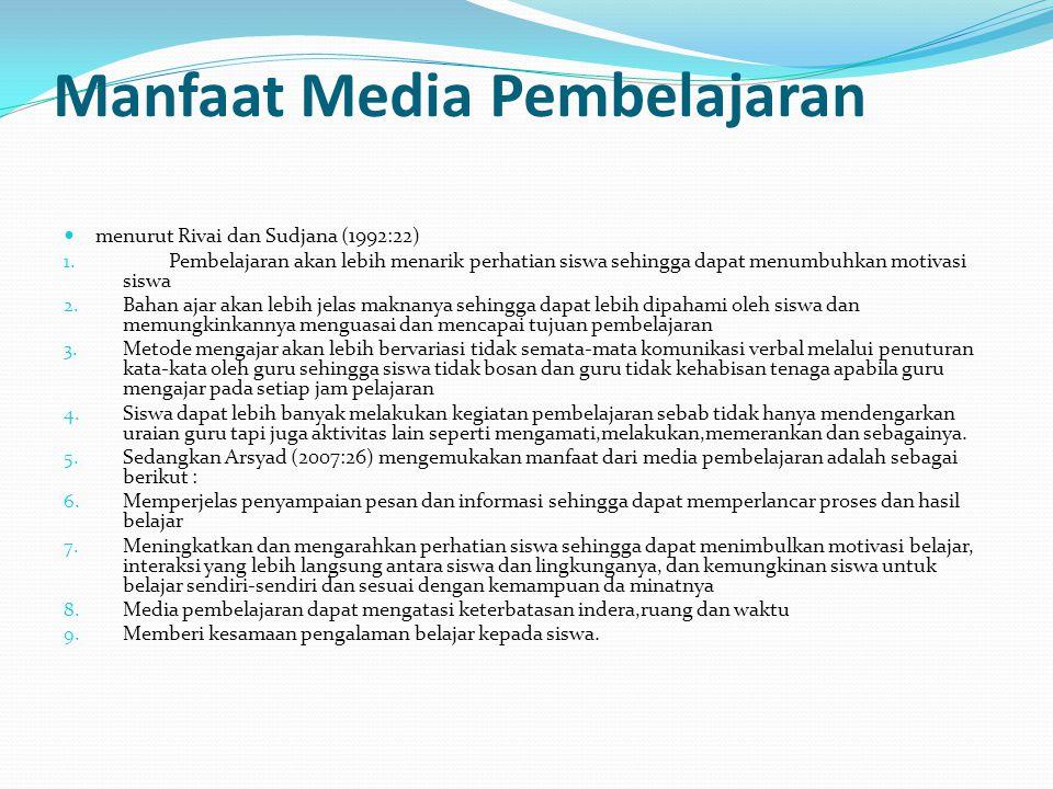 Manfaat Media Pembelajaran menurut Rivai dan Sudjana (1992:22) 1.