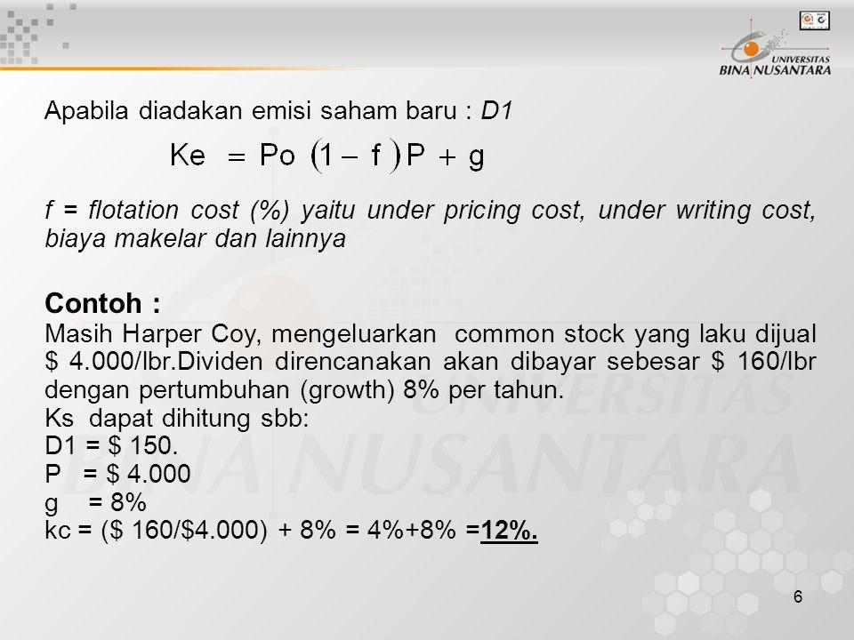6 Apabila diadakan emisi saham baru : D1 f = flotation cost (%) yaitu under pricing cost, under writing cost, biaya makelar dan lainnya Contoh : Masih