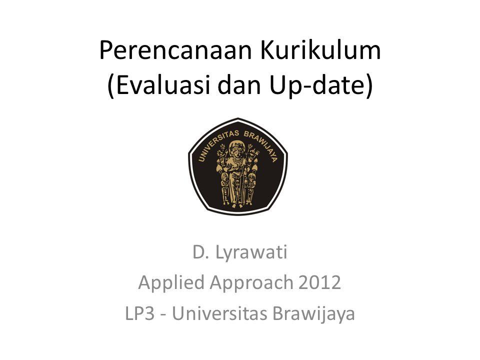 Perencanaan Kurikulum (Evaluasi dan Up-date) D.