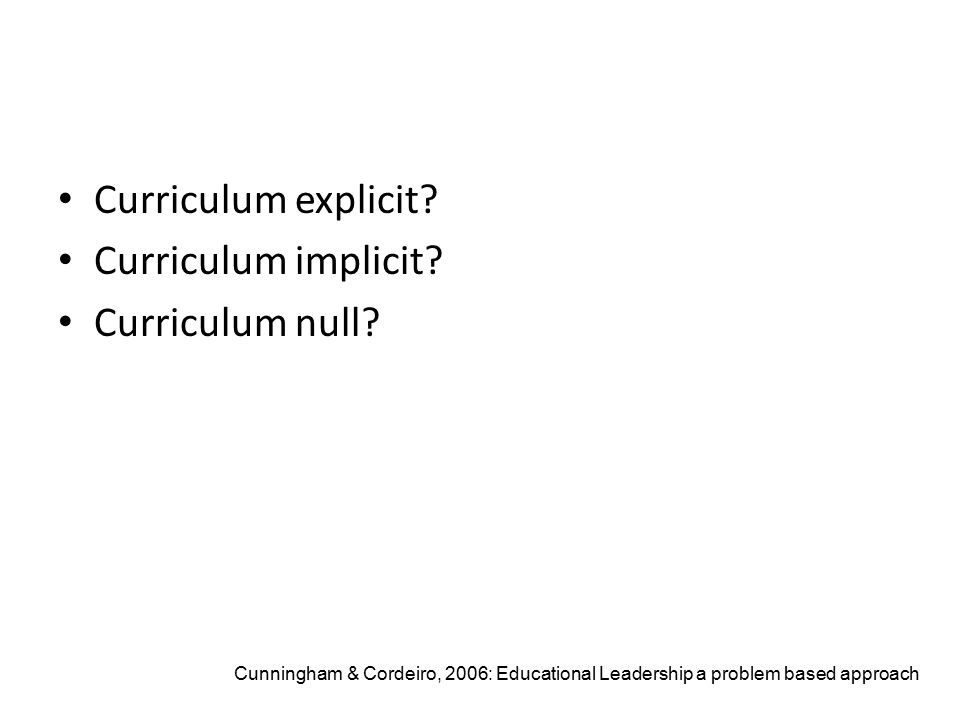 Curriculum explicit. Curriculum implicit. Curriculum null.