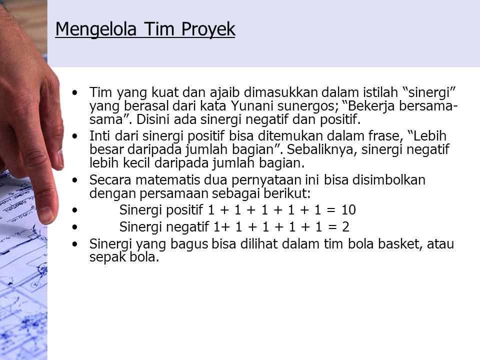 Karakteristik yang umumnya berhubungan dengan tim kinerja tinggi yang menunjukkan sinergi positif, sebagai berikut: 1.