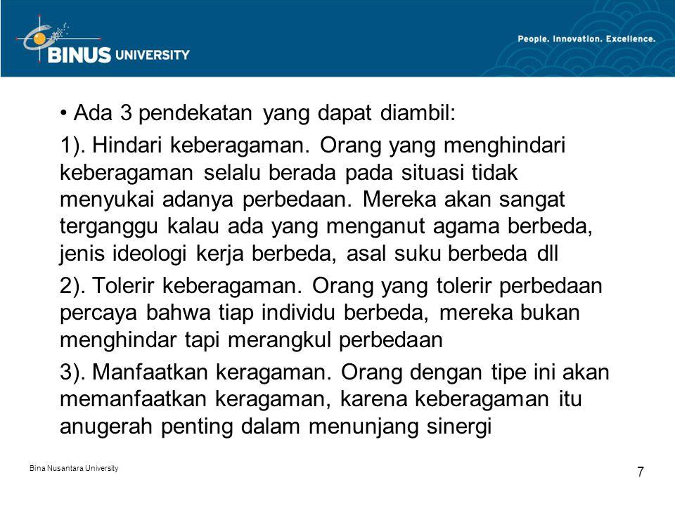 Membina hubungan dan kerjasama Hubungan dan kerjasama memang tidak mudah dibangun Dua hal penghambatnya: prasangka dan ketidaktahuan Prasangka: menilai persepsi buruk pada orang lain Ketidaktahuan: ketidaktahuan akan keyakinan, perasaan dan kemauan orang lain Bina Nusantara University 8