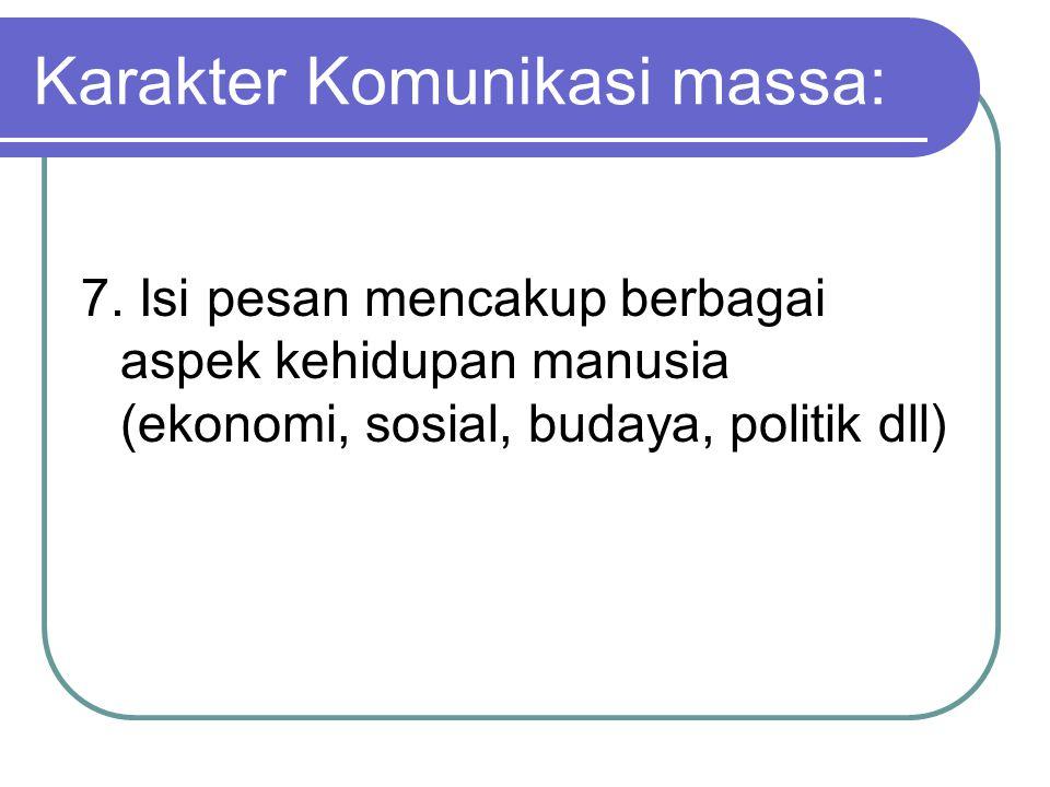 Karakter Komunikasi massa: 7.