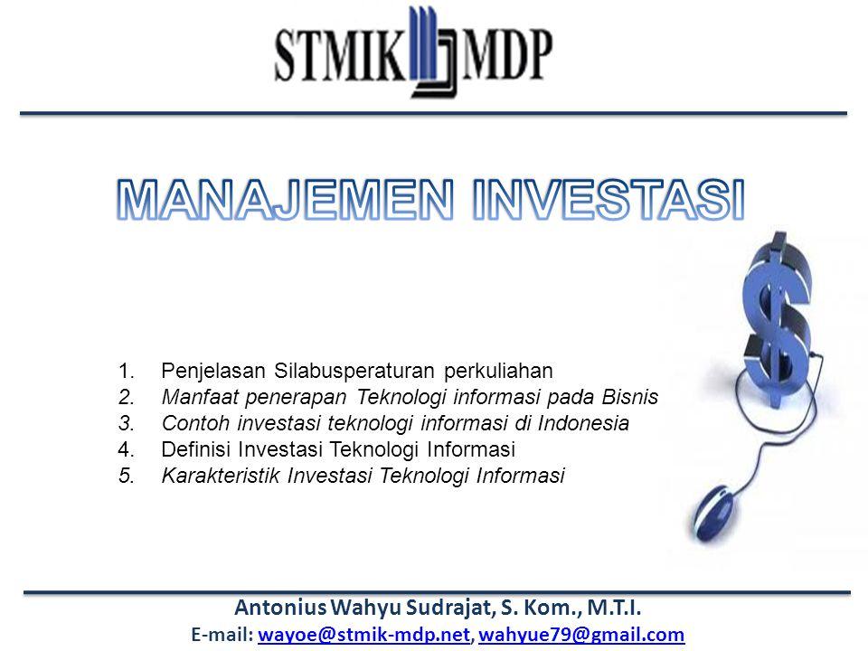 Manajemen Investasi Antonius Wahyu Sudrajat, S. Kom., M.T.I Tiga Asset Teknologi Informasi