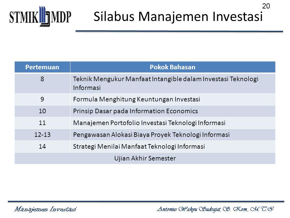 Manajemen Investasi Antonius Wahyu Sudrajat, S. Kom., M.T.I Silabus Manajemen Investasi PertemuanPokok Bahasan 8Teknik Mengukur Manfaat Intangible dal
