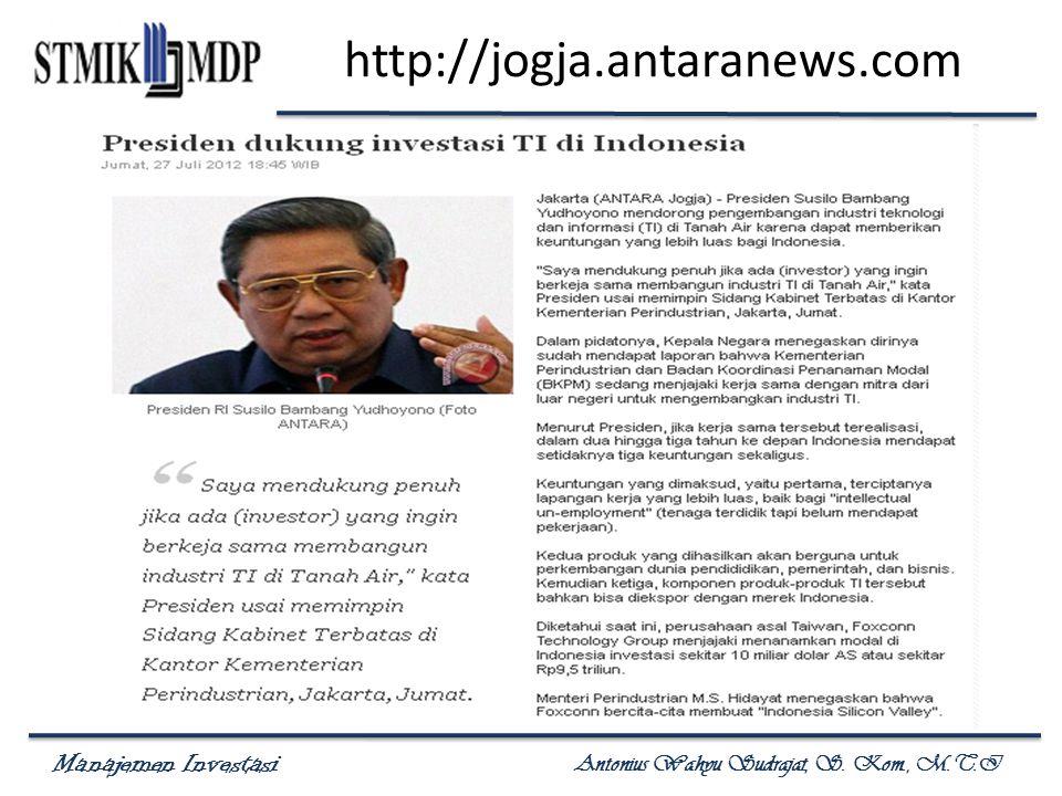 Manajemen Investasi Antonius Wahyu Sudrajat, S. Kom., M.T.I http://jogja.antaranews.com