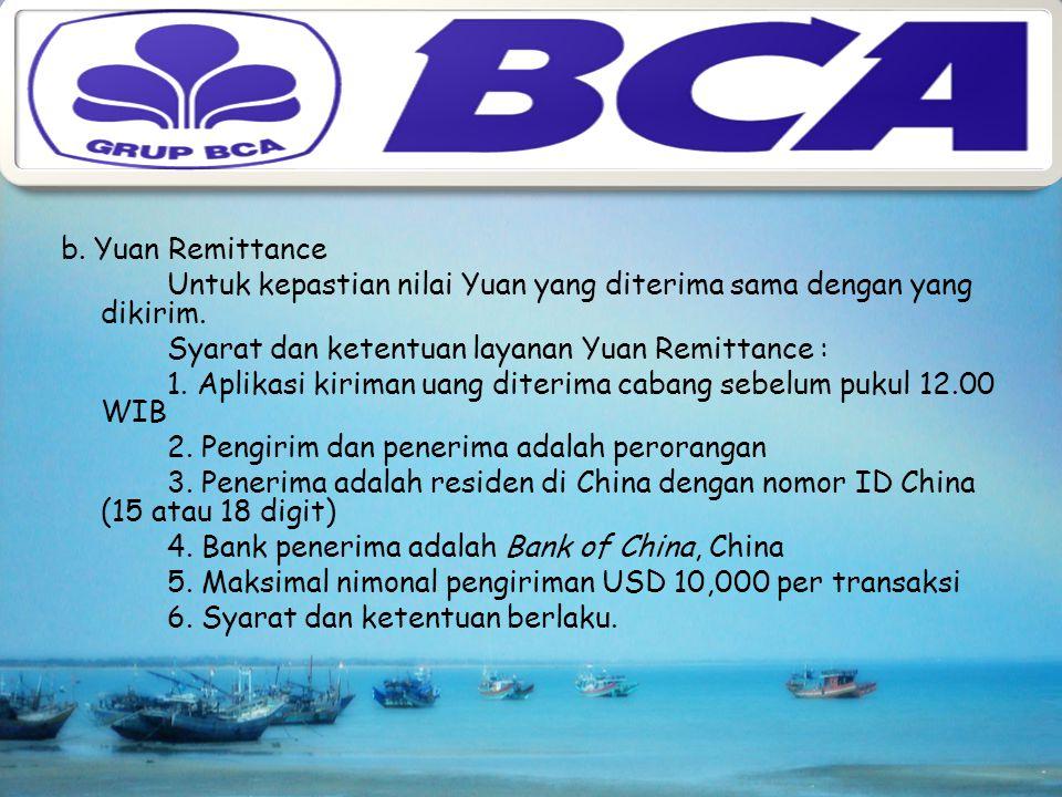 """Inovasi layanan BCA Outward Remittance : a. China Today Layanan kiriman uang dolar AS ekspres ke China; China Today, """" Hari Ini Kirim, Hari Ini Tiba """""""
