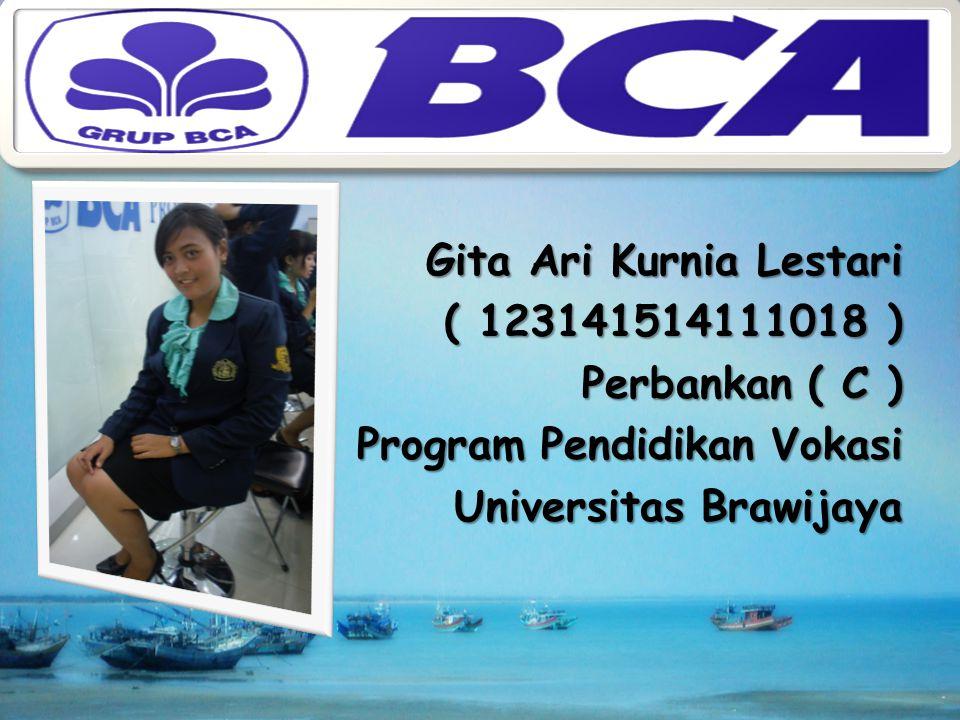 Gita Ari Kurnia Lestari ( 123141514111018 ) Perbankan ( C ) Program Pendidikan Vokasi Universitas Brawijaya