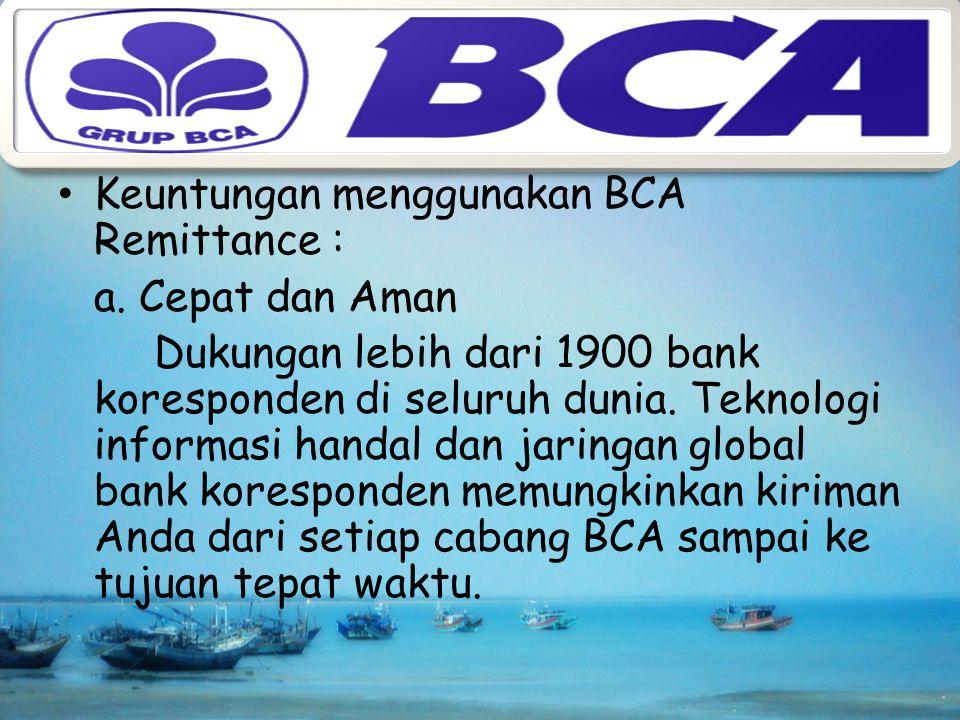 """BCA Remittance dapat melakukan berbagai layanan transfer valas ke luar dan ke dalam negeri atau transfer rupiah dari luar negeri"""