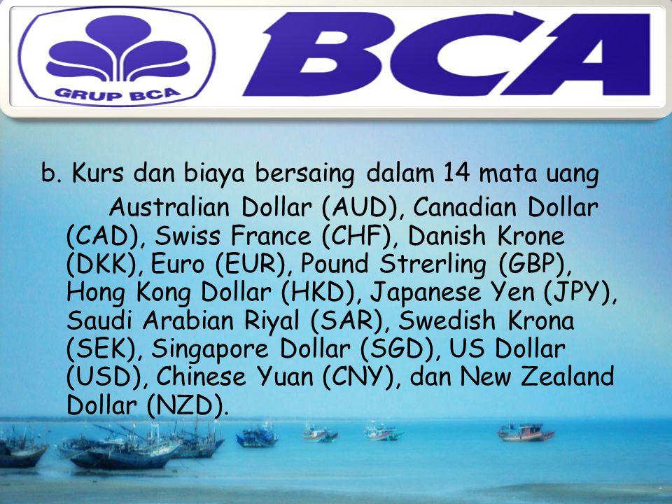 Keuntungan menggunakan BCA Remittance : a. Cepat dan Aman Dukungan lebih dari 1900 bank koresponden di seluruh dunia. Teknologi informasi handal dan j