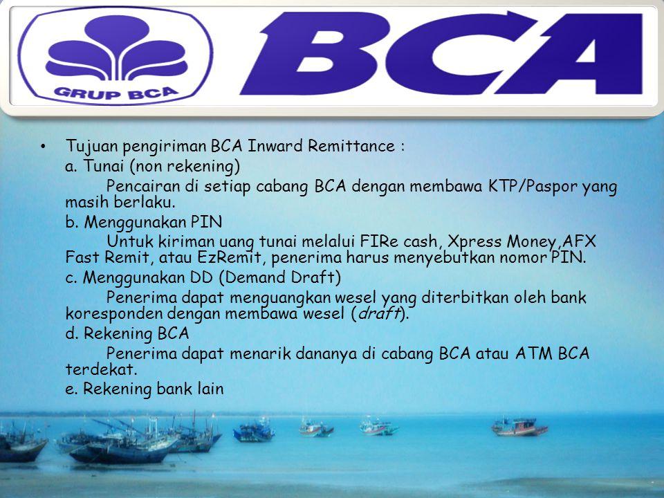 Tujuan pengiriman BCA Inward Remittance : a.
